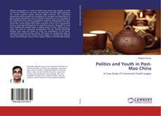 Обложка Politics and Youth in Post-Mao China