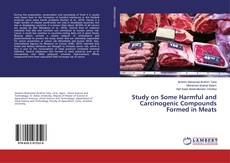 Bookcover of Study on Some Harmful and Carcinogenic Compounds Formed in Meats