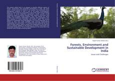 Bookcover of Forests, Environment and Sustainable Development in India
