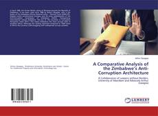 Bookcover of A Comparative Analysis of the Zimbabwe's Anti-Corruption Architecture