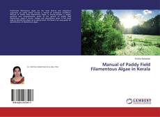 Bookcover of Manual of Paddy Field Filamentous Algae in Kerala