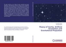 Bookcover of Theory of Inertia, Artificial Gravitation and Gravitational Propulsion