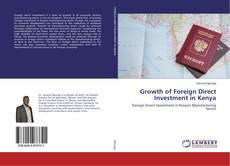 Growth of Foreign Direct Investment in Kenya kitap kapağı