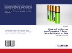 Обложка Electrical Studies on NanoComposite Polymer Electrolyte Based on PVA