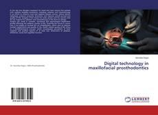 Bookcover of Digital technology in maxillofacial prosthodontics