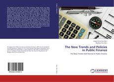 Bookcover of The New Trends and Policies in Public Finance