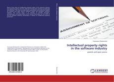 Bookcover of Intellectual property rights in the software industry