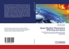 Bookcover of Space Weather Phenomena Affecting Geo-Space