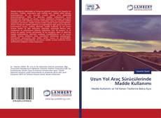 Uzun Yol Araç Sürücülerinde Madde Kullanımı的封面