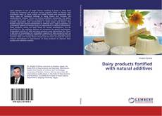 Dairy products fortified with natural additives的封面