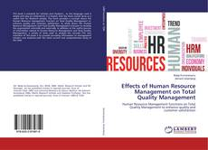 Bookcover of Effects of Human Resource Management on Total Quality Management