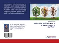 Copertina di Realities & Resuscitation of Professionalism In Healthcare