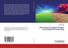 Bookcover of Denoising of Digital Images using Hybrid Computing