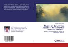 Bookcover of Studies on Certain Tree Species For Assessment as Pollution Monitors.
