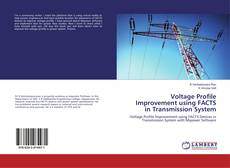 Bookcover of Voltage Profile Improvement Using FACTS in Transmission System