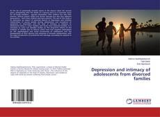 Portada del libro de Depression and intimacy of adolescents from divorced families