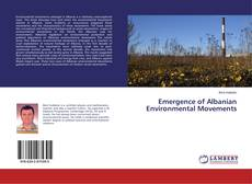 Bookcover of Emergence of Albanian Environmental Movements