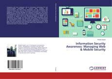 Copertina di Information Security Awareness: Managing Web & Mobile Security