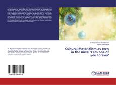 Bookcover of Cultural Materialism as seen in the novel 'I am one of you forever'