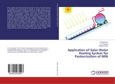 Bookcover of Application of Solar Water Heating System for Pasteurization of Milk