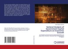 Bookcover of Sectoral Analysis of Government Capital Expenditure on Economic Growth