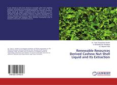 Bookcover of Renewable Resources Derived Cashew Nut Shell Liquid and Its Extraction