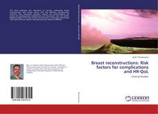 Borítókép a  Breast reconstructions: Risk factors for complications and HR-QoL - hoz