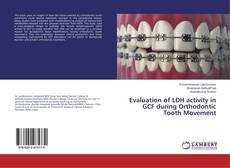 Bookcover of Evaluation of LDH activity in GCF during Orthodontic Tooth Movement