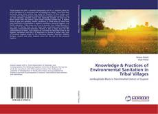 Couverture de Knowledge & Practices of Environmental Sanitation in Tribal Villages