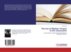 Copertina di The Use of Mother Tongue in EFL Classrooms