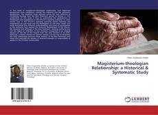 Bookcover of Magisterium-theologian Relationship: a Historical & Systematic Study