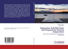 Buchcover von Fabrication ZnO:Al/Si Solar Cell Prepared by Thermal Evaporation