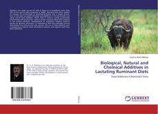 Bookcover of Biological, Natural and Chemical Additives in Lactating Ruminant Diets