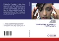 Bookcover of Orofacial Pain: A Guide for Oral Physicians
