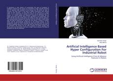 Bookcover of Artificial Intelligence Based Hyper Configuration For Industrial Robot