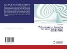 Portada del libro de Wakeup receiver design for low power consumption based on HBC
