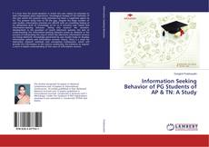 Bookcover of Information Seeking Behavior of PG Students of AP & TN: A Study