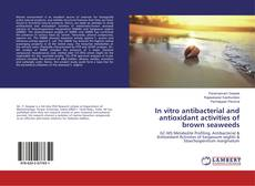 Couverture de In vitro antibacterial and antioxidant activities of brown seaweeds