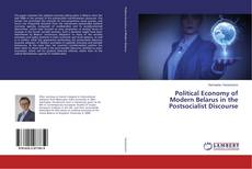 Bookcover of Political Economy of Modern Belarus in the Postsocialist Discourse