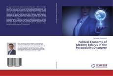 Couverture de Political Economy of Modern Belarus in the Postsocialist Discourse