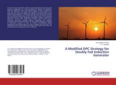 Copertina di A Modified DPC Strategy for Doubly Fed Induction Generator