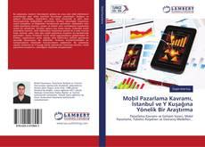 Buchcover von Mobil Pazarlama Kavramı, İstanbul ve Y Kuşağına Yönelik Bir Araştırma