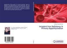 Portada del libro de Incipient Iron Deficiency in Primary Hypothyriodism