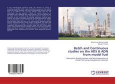 Batch and Continuous studies on the ADS & ADN from model fuel的封面