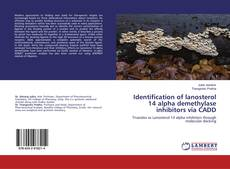 Bookcover of Identification of lanosterol 14 alpha demethylase inhibitors via CADD