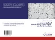 Improvement of soil characteristics using plastic, steel and wood ash的封面