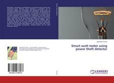 Bookcover of Smart watt meter using power theft detector