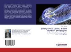 Portada del libro de Binary Linear Codes, Binary Matrices and graphs