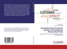 Portada del libro de Amalgamating Customer Loyalty and Employee Personality Traits