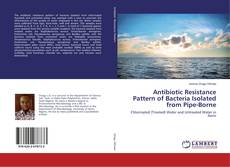 Portada del libro de Antibiotic Resistance Pattern of Bacteria Isolated from Pipe-Borne